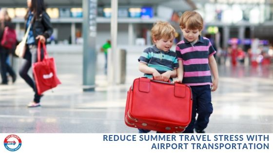 Reduce Summer Travel Stress with Airport Transportation