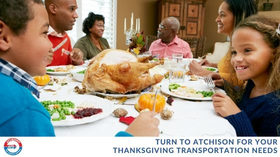 Turn to Atchison for Your Thanksgiving Transportation Needs