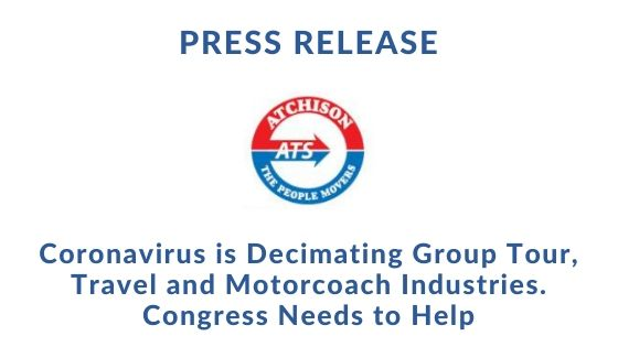 Coronavirus is Decimating Group Tour, Travel  and Motorcoach Industries.  Congress Needs to Help
